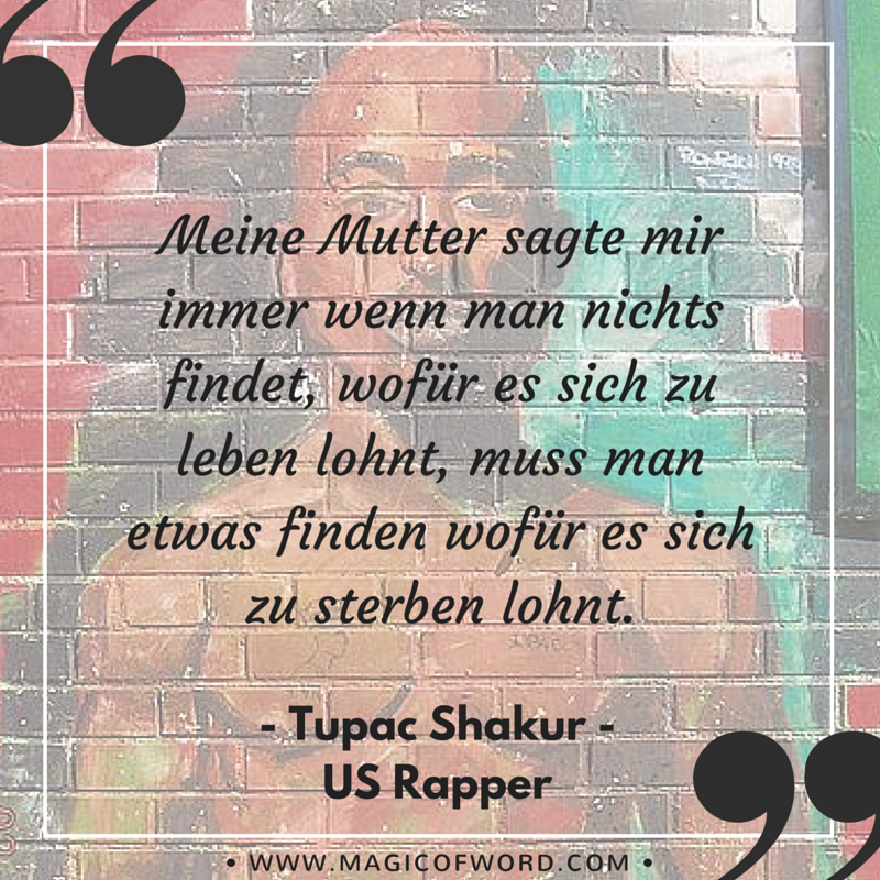 Die besten Tupac Zitate und Sprüche des US Rappers 2Pac Shakur