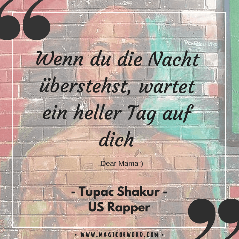 Die Besten Tupac Zitate Und Sprüche Des Us Rappers 2pac