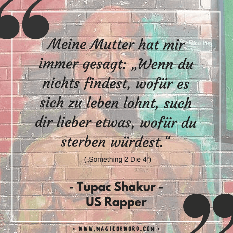 die besten zitate und spr che des us rappers tupac shakur 2pac magicofword 2 0. Black Bedroom Furniture Sets. Home Design Ideas